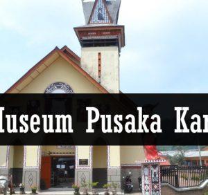 Museum Pusaka Karo, Wisata Sejarah!