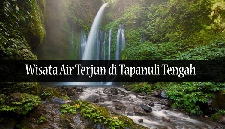 TourToba.com - Wisata Danau Toba - Air Terjun Di Tapanuli Tengah - air terjun sihobuk - air terjun aloban bair - air terjun mursala