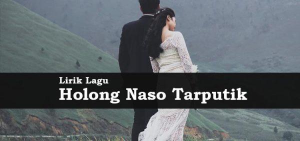 Lirik Lagu Holong Naso Tarputik – Willy Hutasoid