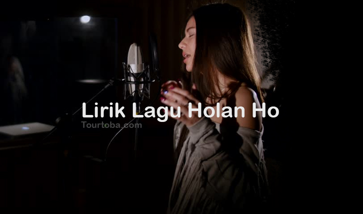 Wisata Danau Toba - Lagu Batak Holan Ho - Lirik lagu Batak Holan Ho - Lirik Holan Ho - Berikut ini merupakan lirik lagu Batak dan Video Holan Ho yang dapat kalian nyanyikan seksama dengan benar