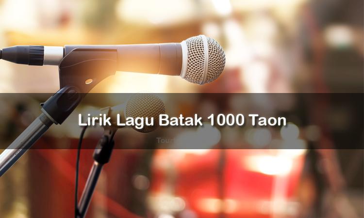 Wisata Danau Toba - Lagu Batak 1000 Taon - Lirik lagu Batak 1000 Taon - Lirik 1000 Taon - Berikut ini merupakan lirik lagu Batak dan Video 1000 Taon