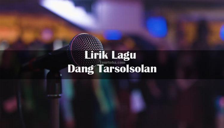 Wisata Danau Toba - Lagu Batak Dang Tarsolsolan - Lirik lagu Batak Dang Tarsolsolan - Lirik Dang Tarsolsolan - Berikut ini merupakan Video Dang Tarsolsolan