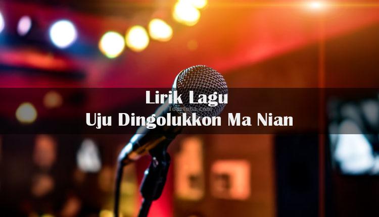 Wisata Danau Toba - Lagu Batak Uju Dingolukkon Ma Nian - Lirik lagu Batak Uju Dingolukkon Ma Nian - Lirik Uju Dingolukkon Ma Nian - Berikut ini merupakan lirik lagu Batak dan Video Uju Dingolukkon Ma Nian