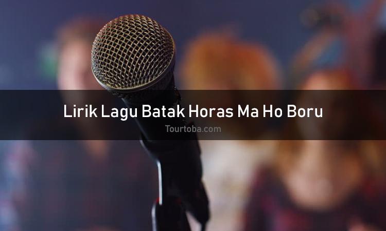 Wisata Danau Toba - Lagu Batak Horas Ma Ho Boru - Lirik lagu Batak Horas Ma Ho Boru - Lirik Horas Ma Ho Boru - Berikut ini merupakan lirik lagu Batak dan Video Horas Ma Ho Boru