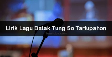 Lirik Lagu Tung So Tarlupahon