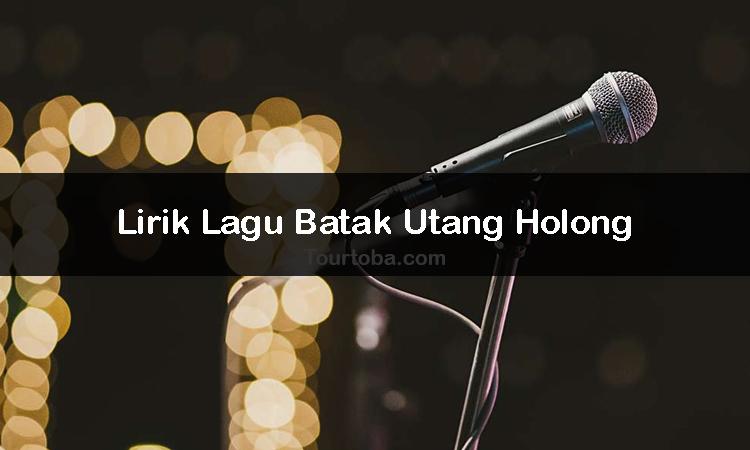 Wisata Danau Toba - Lagu Utang Holong - Lirik lagu Utang Holong - Lirik Utang Holong - Berikut ini merupakan lirik lagu Batak dan Video Utang Holong