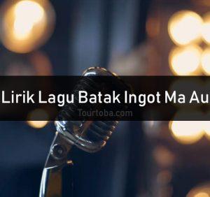 Lirik Lagu Ingot Ma Au