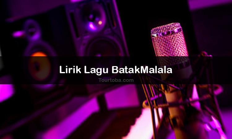 Wisata Danau Toba - Lagu Batak Malala - Lirik lagu Batak Malala - Lirik Malala - Berikut ini merupakan lirik lagu Batak dan Video Malala