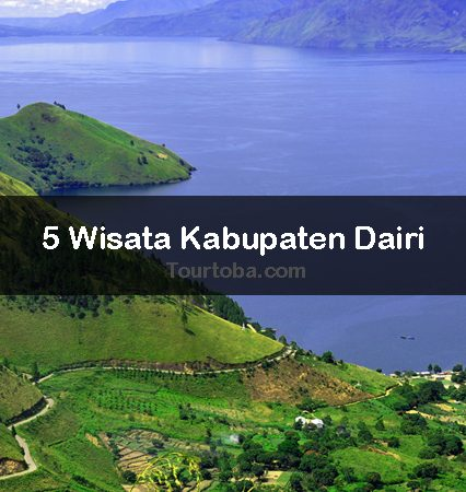 Wisata Danau Toba, 5 Lokasi Istimewa di Kabupaten Dairi
