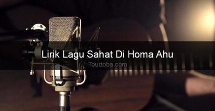Lirik Lagu Sahat Di Homa Ahu
